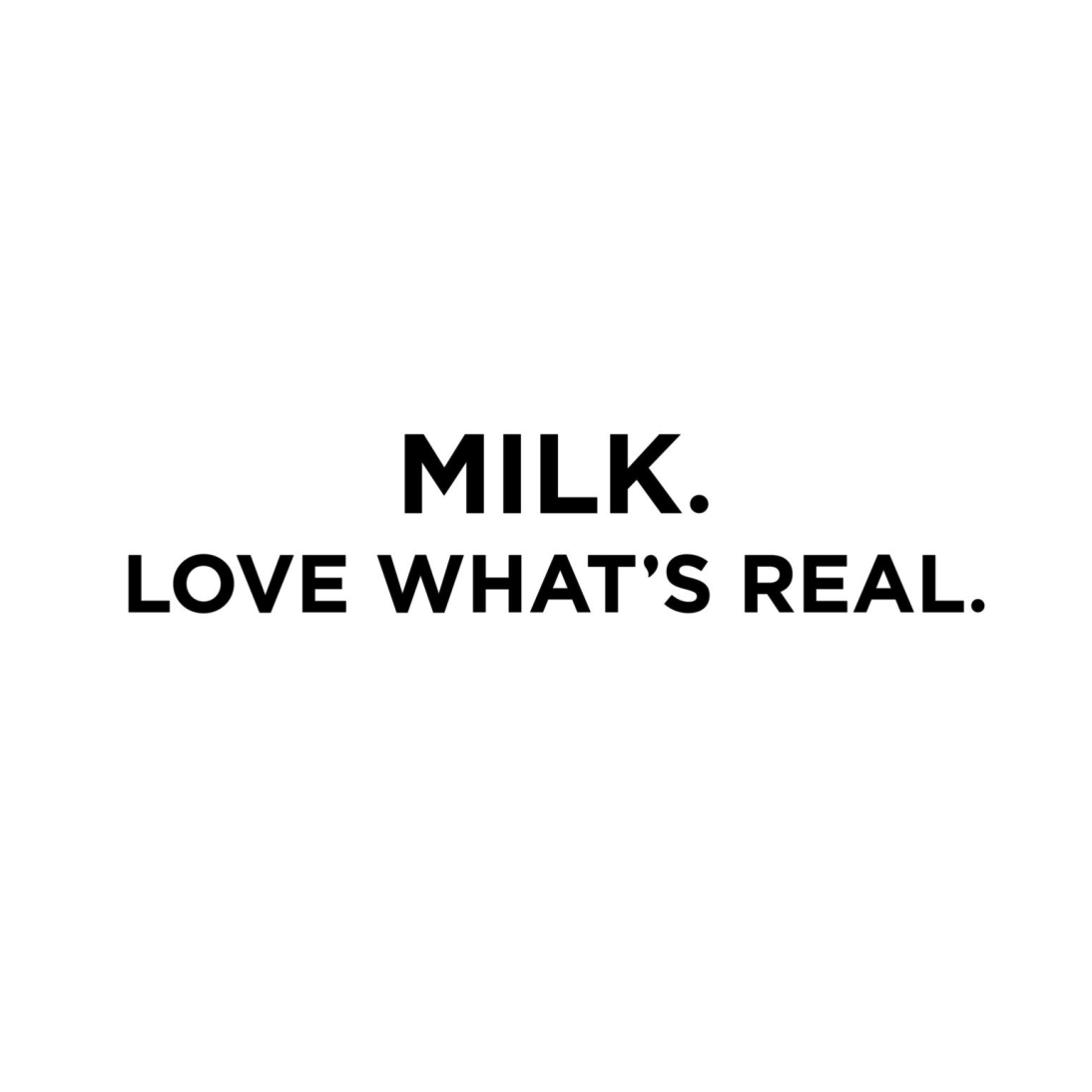 Love What's Real - A Real Milk For Every Moment